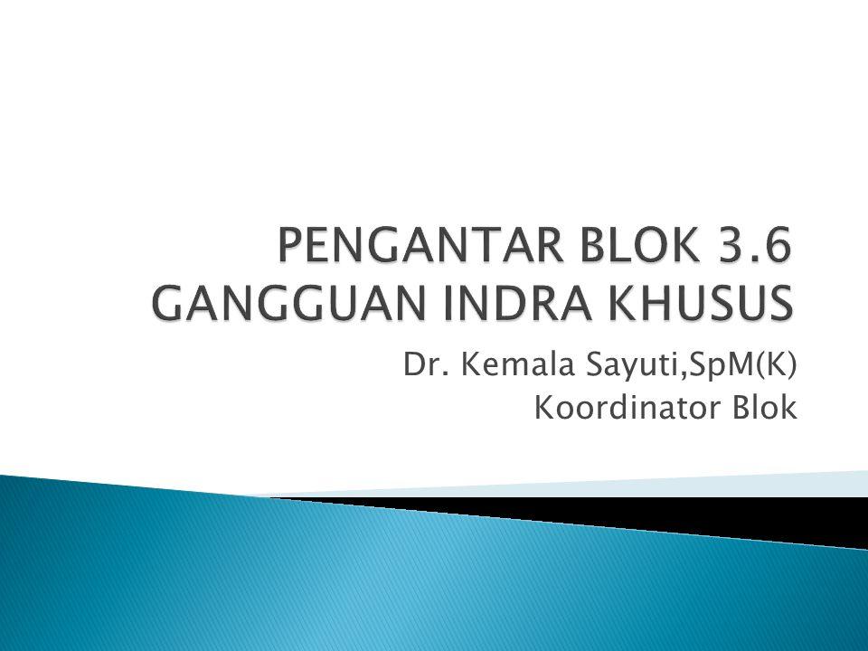 Dr. Kemala Sayuti,SpM(K) Koordinator Blok