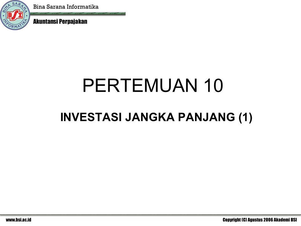 PERTEMUAN 10 INVESTASI JANGKA PANJANG (1)