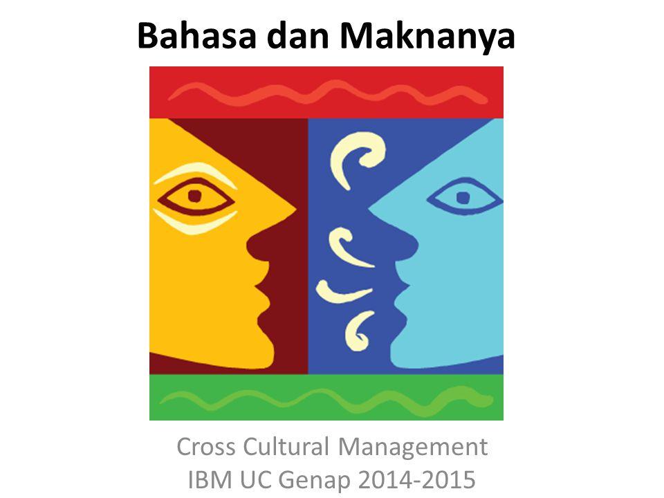 Bahasa dan Maknanya Cross Cultural Management IBM UC Genap 2014-2015