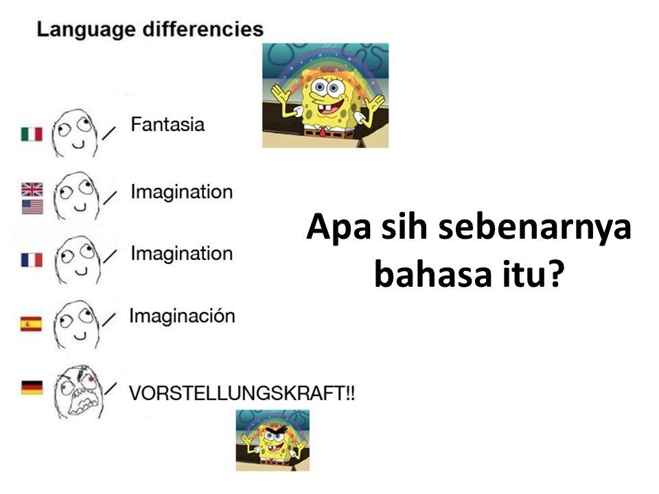 Apa sih sebenarnya bahasa itu?