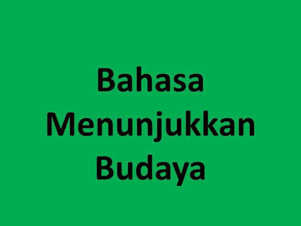 Bahasa Menunjukkan Budaya