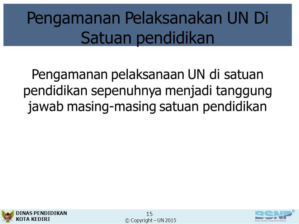 Pengamanan Pelaksanakan UN Di Satuan pendidikan Pengamanan pelaksanaan UN di satuan pendidikan sepenuhnya menjadi tanggung jawab masing-masing satuan
