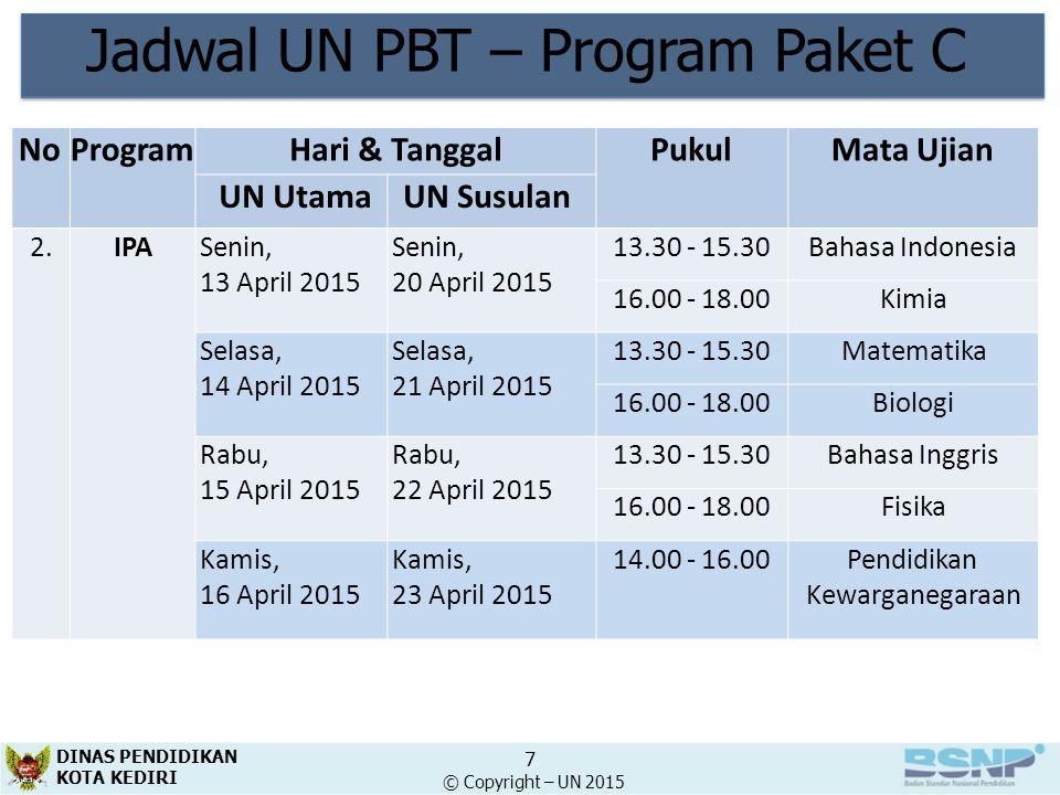 Jadwal UN PBT – Program Paket C NoProgramHari & TanggalPukulMata Ujian UN UtamaUN Susulan 2.IPAIPASenin, 13 April 2015 Senin, 20 April 2015 13.30 - 15