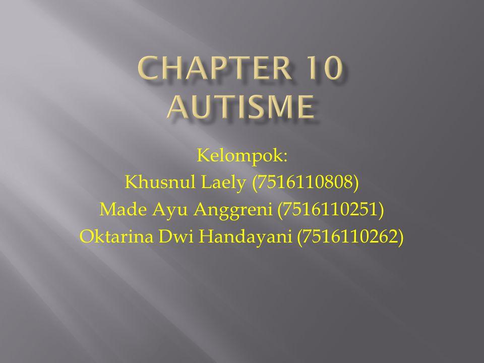 Kelompok: Khusnul Laely (7516110808) Made Ayu Anggreni (7516110251) Oktarina Dwi Handayani (7516110262)
