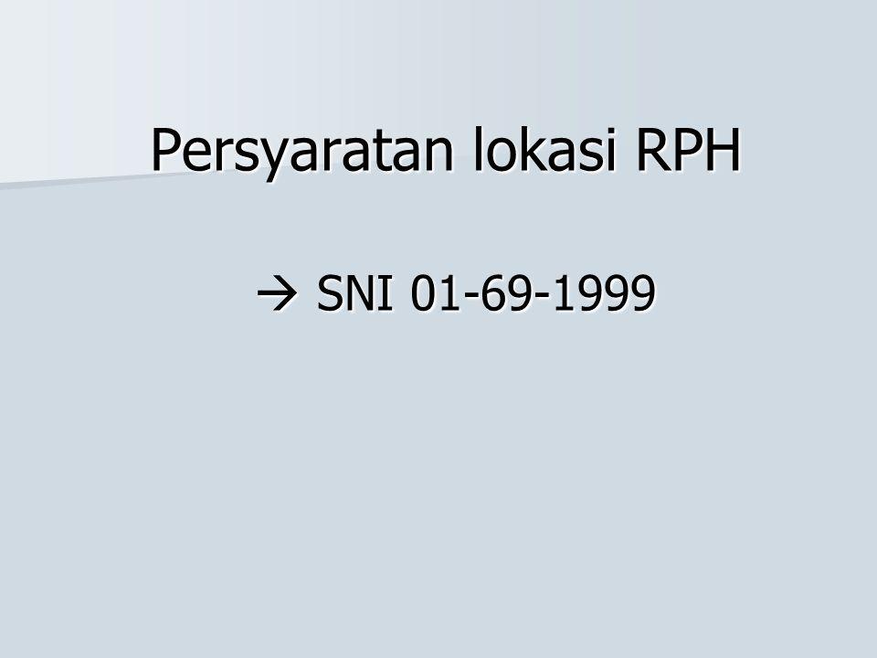 Persyaratan lokasi RPH  SNI 01-69-1999