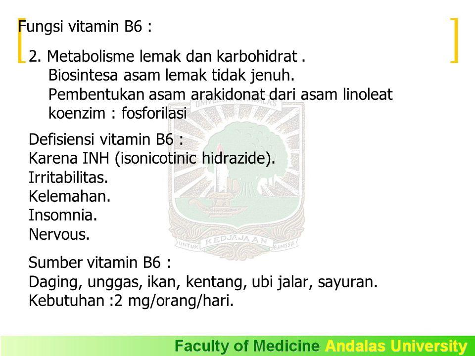 2. Metabolisme lemak dan karbohidrat. Biosintesa asam lemak tidak jenuh. Pembentukan asam arakidonat dari asam linoleat koenzim : fosforilasi Defisien