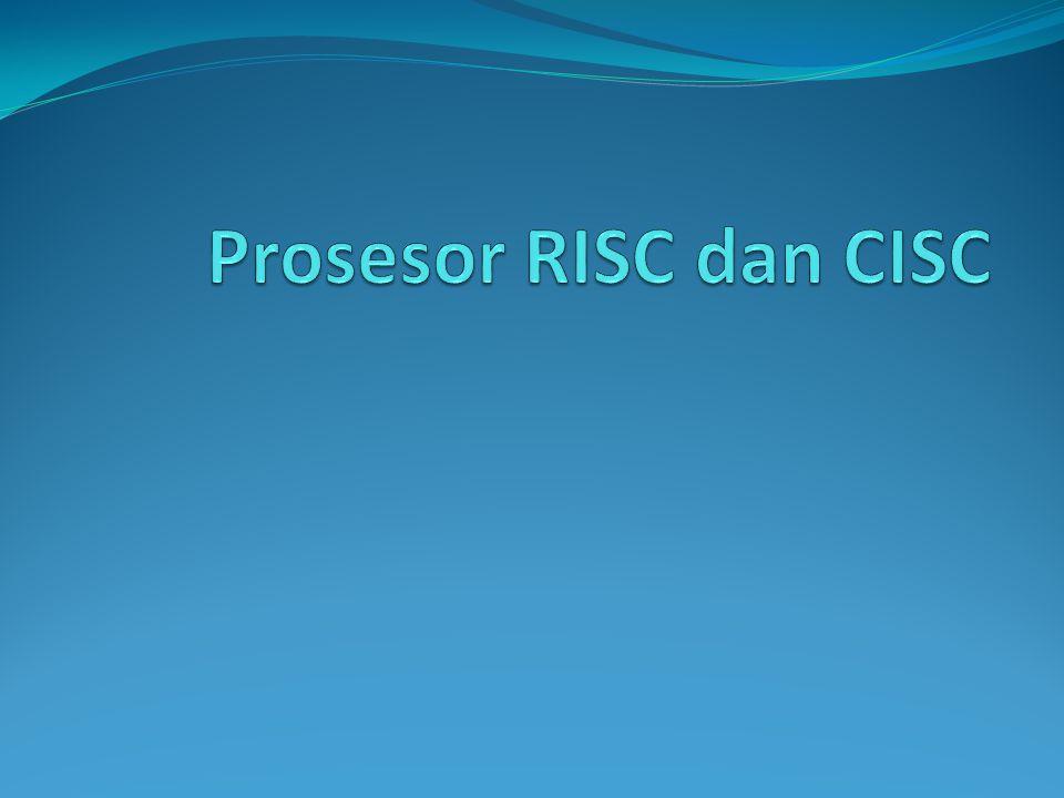 Pada saat ini prosesor saat ini yang dikenal ada 2 yaitu RISC dan CISC.