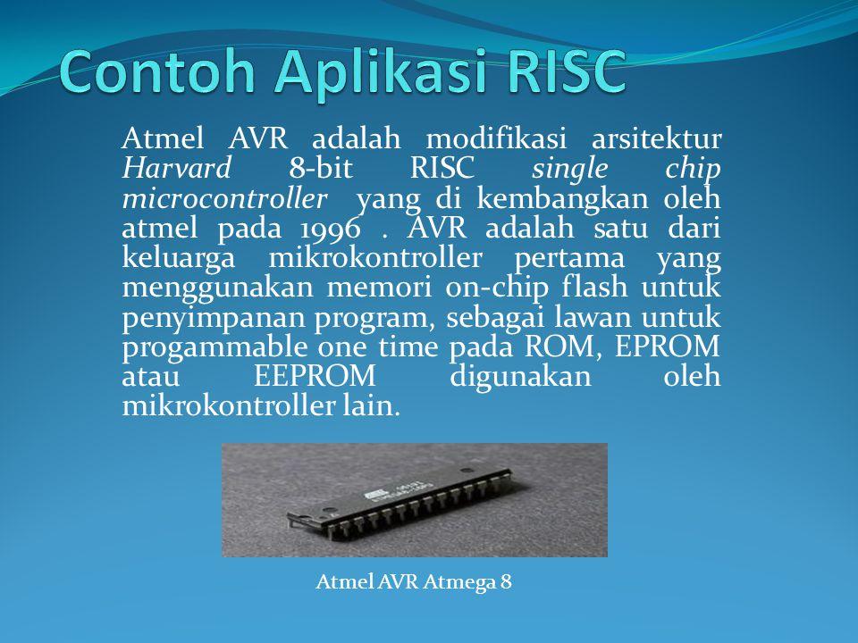 Atmel AVR adalah modifikasi arsitektur Harvard 8-bit RISC single chip microcontroller yang di kembangkan oleh atmel pada 1996. AVR adalah satu dari ke
