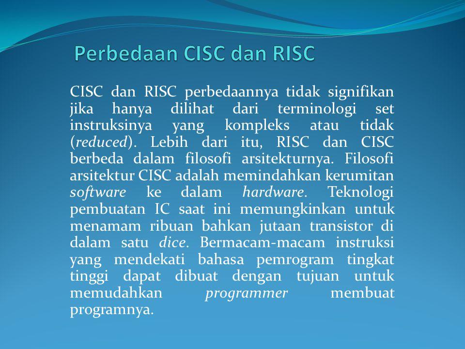 CISC dan RISC perbedaannya tidak signifikan jika hanya dilihat dari terminologi set instruksinya yang kompleks atau tidak (reduced). Lebih dari itu, R