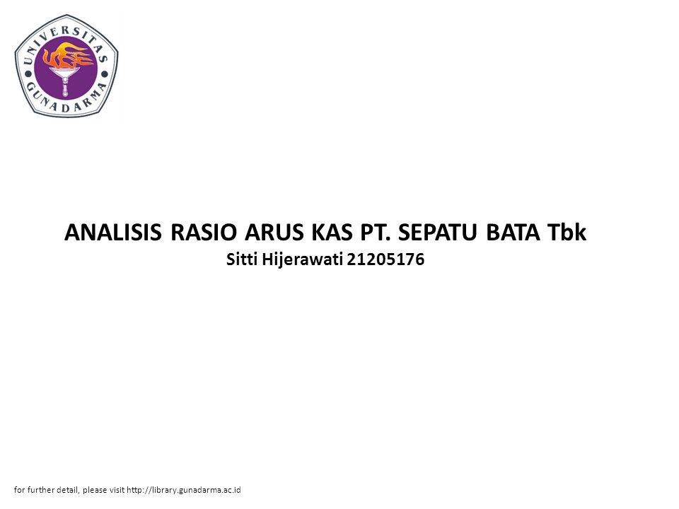 ANALISIS RASIO ARUS KAS PT. SEPATU BATA Tbk Sitti Hijerawati 21205176 for further detail, please visit http://library.gunadarma.ac.id