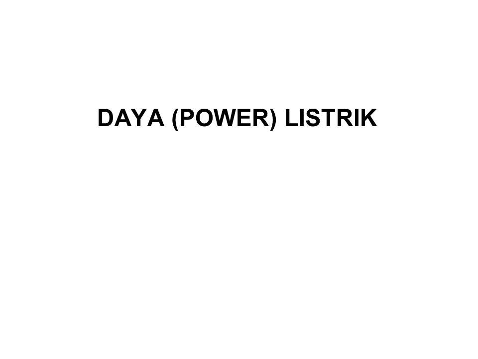 DAYA (POWER) LISTRIK
