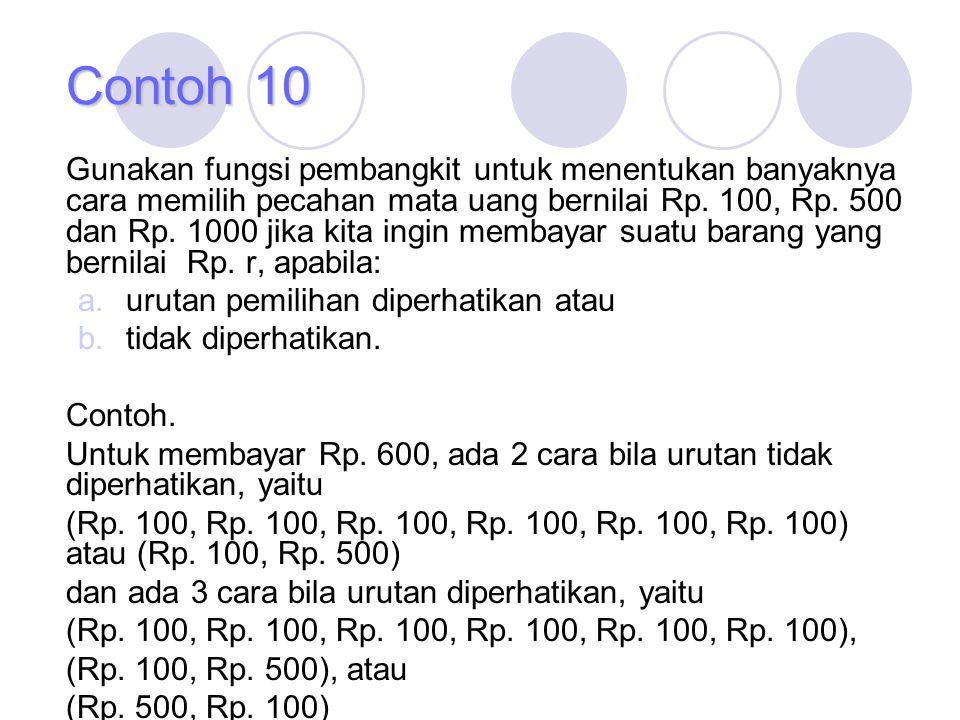 Gunakan fungsi pembangkit untuk menentukan banyaknya cara memilih pecahan mata uang bernilai Rp. 100, Rp. 500 dan Rp. 1000 jika kita ingin membayar su