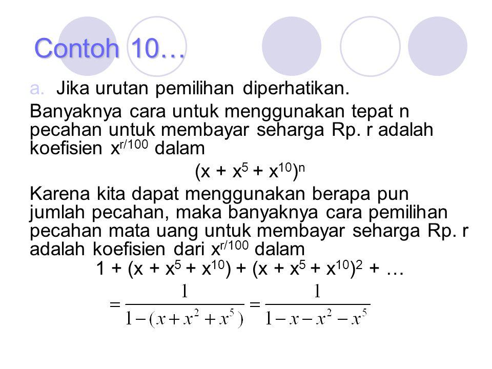 a. Jika urutan pemilihan diperhatikan. Banyaknya cara untuk menggunakan tepat n pecahan untuk membayar seharga Rp. r adalah koefisien x r/100 dalam (x