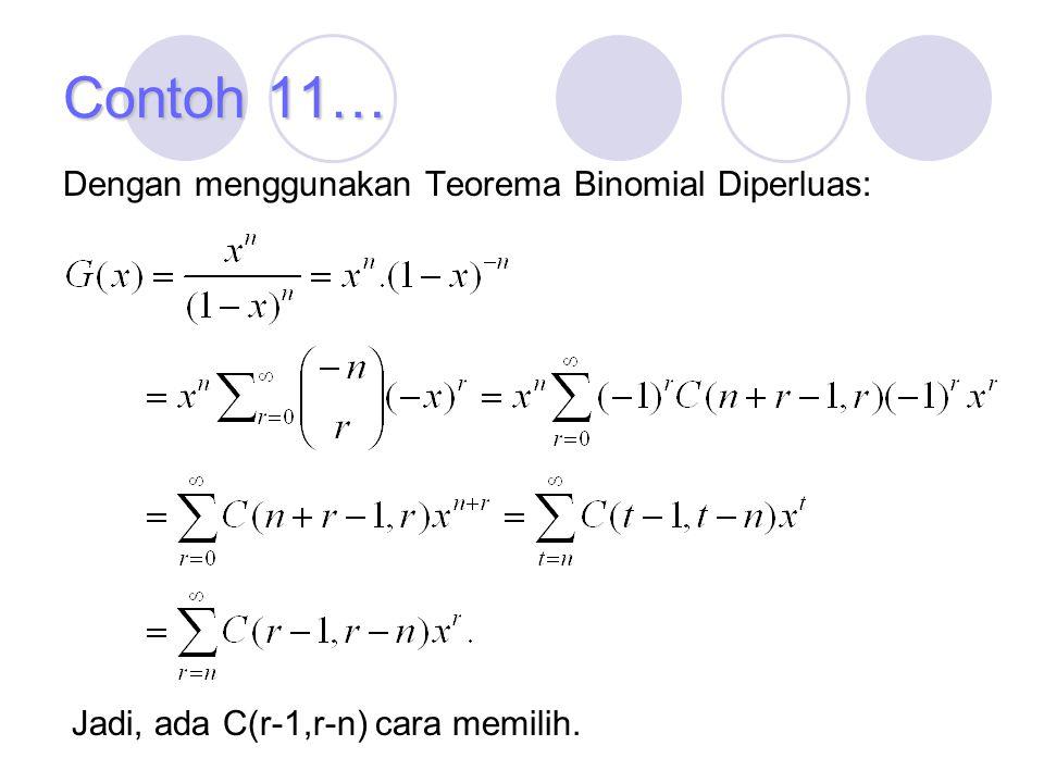 Dengan menggunakan Teorema Binomial Diperluas: Jadi, ada C(r-1,r-n) cara memilih. Contoh 11…