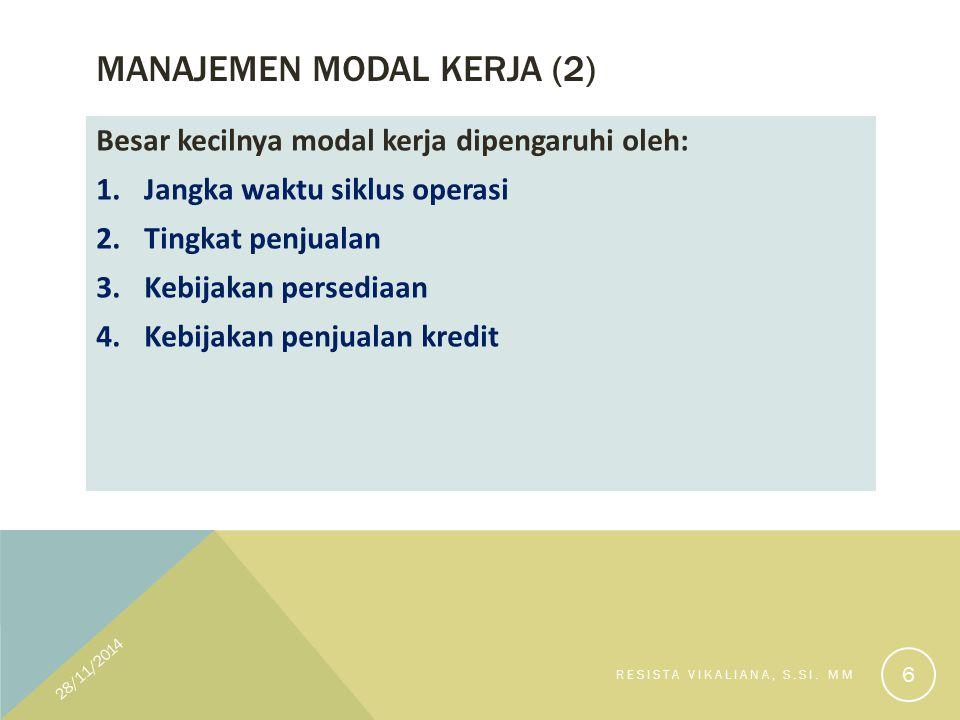 ALTERNATIF SUMBER DANA Modal asing/ pinjaman Modal sendiri (saham atau tambahan investasi pemilik Laba yang ditanam kembali 28/11/2014 RESISTA VIKALIANA, S.SI.