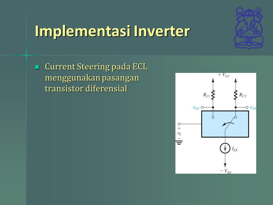 Implementasi Inverter Current Steering pada ECL menggunakan pasangan transistor diferensial Current Steering pada ECL menggunakan pasangan transistor diferensial