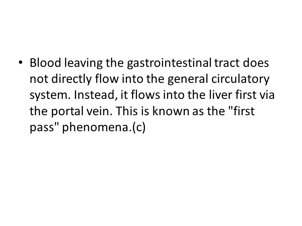 Blood leaving the gastrointestinal tract does not directly flow into the general circulatory system. Instead, it flows into the liver first via the po