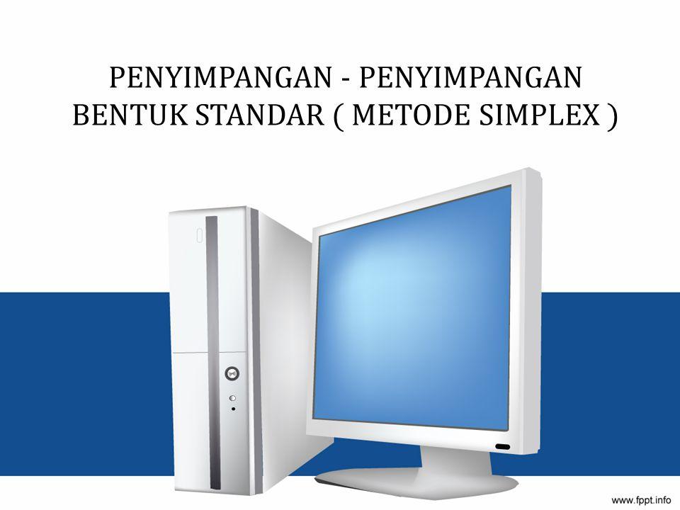 Tabel Simplex 1 Variabel Dasar X1X1 X2X2 X3X3 X4X4 X5X5 X6X6 NKIndex Z-8M+3-5M+500M0-38M X3X3 20100084 X4X4 03010015~ X6X6 65001305