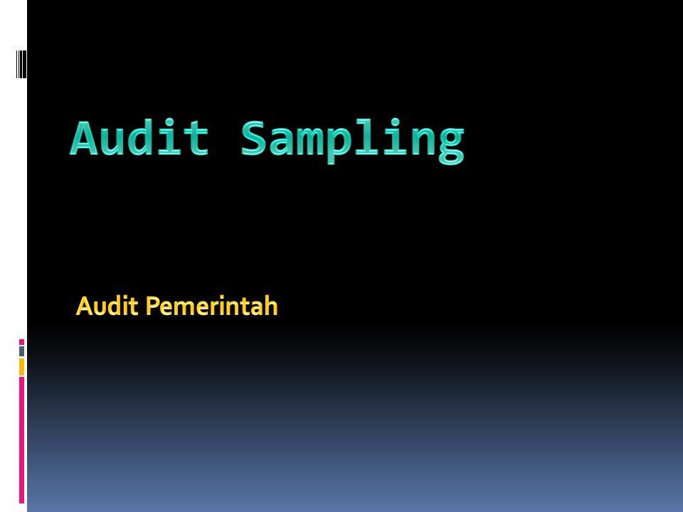 Lanjutan…  Parameter sampling  Dalam rangka melakukan audit terhadap pelaksanaan prosedur diatas (compliance audit), auditor memutuskan untuk melakukan uji sampel terhadap dokumen-dokumen yang terkait dengan keluar masuknya barang di gudang.