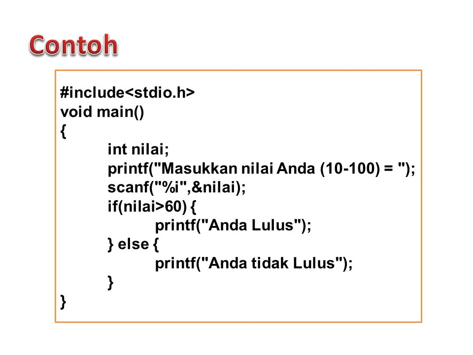 #include void main() { int nilai; printf(