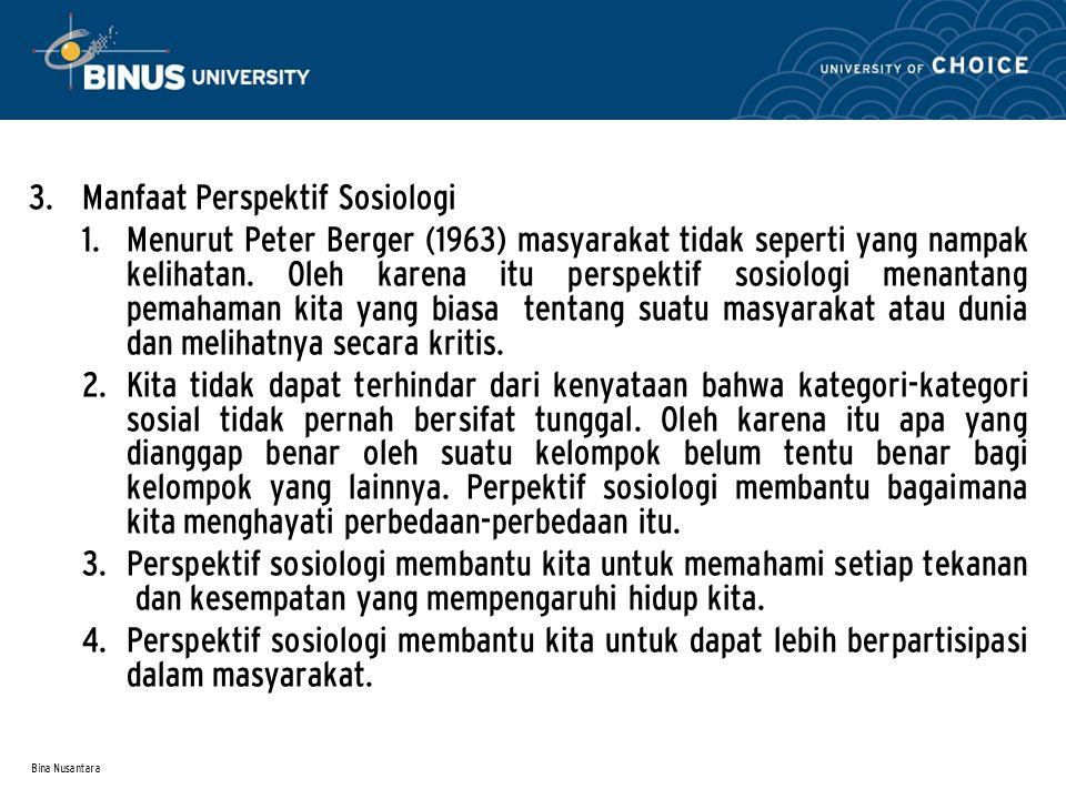 Bina Nusantara 3. Manfaat Perspektif Sosiologi 1.