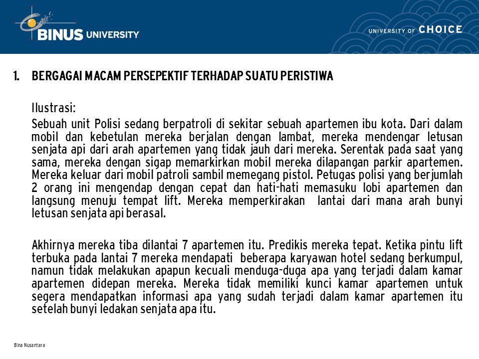 Bina Nusantara Namun ketika karyawan-karyawan itu sedang berbincang dengan kedua polisi itu, tiba-tiba seorang perempuan berumur belum terlalu tua, muncul dan memperkenalkan diri kepada kedua polisi itu sebagai manajer apartemen.