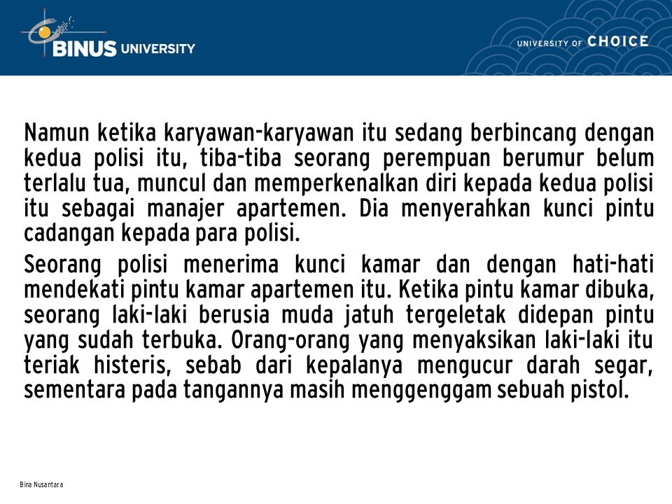 Bina Nusantara Aneka perspektif: Peristiwa pada ilustrasi di atas dapat dilihat dari aneka perspektif.