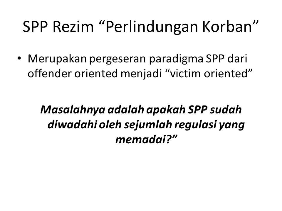 Bila Jaksa dan Hakim tidak berbaik hati Tidak ada jaminan atas penggantrian kerugian bagi korban Kepentingan korban terlupakan