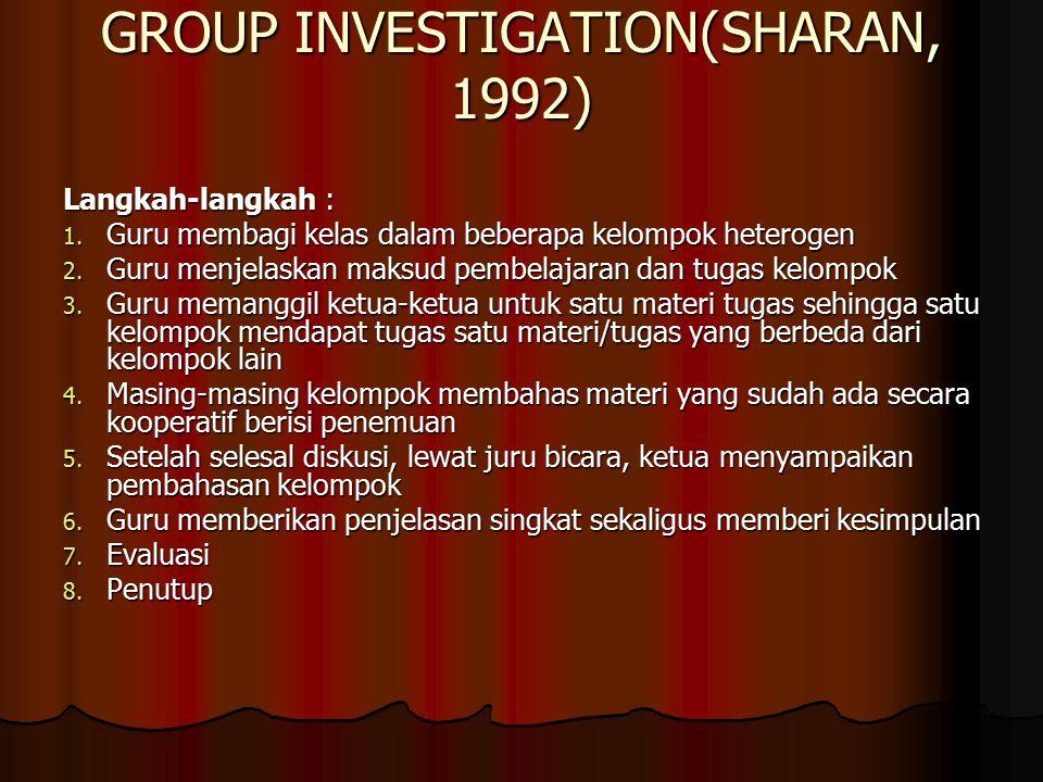GROUP INVESTIGATION(SHARAN, 1992) Langkah-langkah : 1.