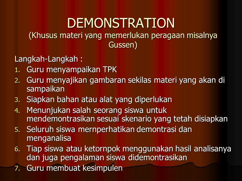 DEMONSTRATION Langkah-Langkah : 1.Guru menyampaikan TPK 2.