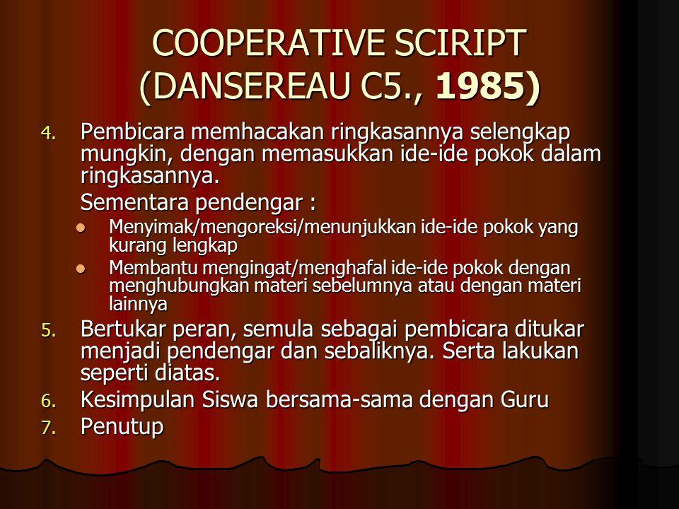 COOPERATIVE SCIRIPT (DANSEREAU C5., 1985) 4.