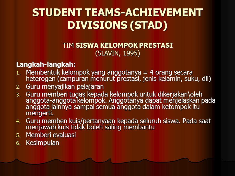 STUDENT TEAMS-ACHIEVEMENT DIVISIONS (STAD) Langkah-langkah: 1.