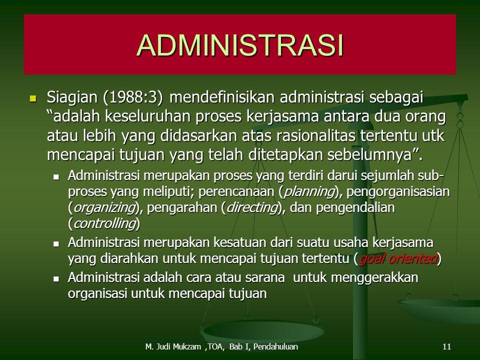 """ADMINISTRASI Siagian (1988:3) mendefinisikan administrasi sebagai """"adalah keseluruhan proses kerjasama antara dua orang atau lebih yang didasarkan ata"""