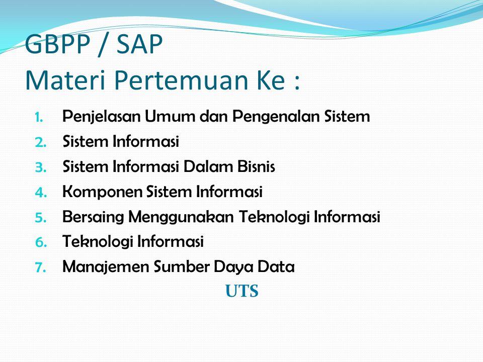 GBPP / SAP Materi Pertemuan Ke : 1.Penjelasan Umum dan Pengenalan Sistem 2.