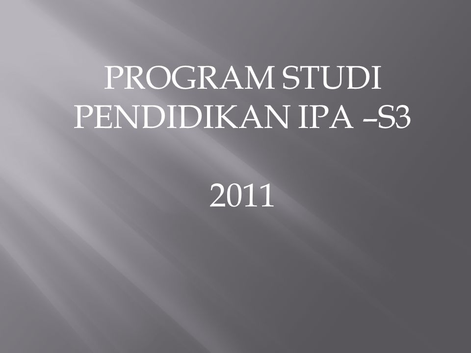 PROGRAM STUDI PENDIDIKAN IPA –S3 2011