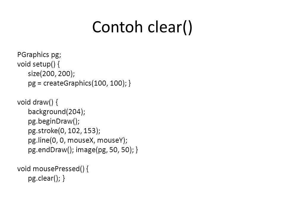 ColorMode() colorMode(mode) colorMode(mode, max) colorMode(mode, max1, max2, max3) colorMode(mode, max1, max2, max3, maxA) mode : RGB atau HSB(Hue/Saturation/Brightness) max : range untuk semua elemen warna.