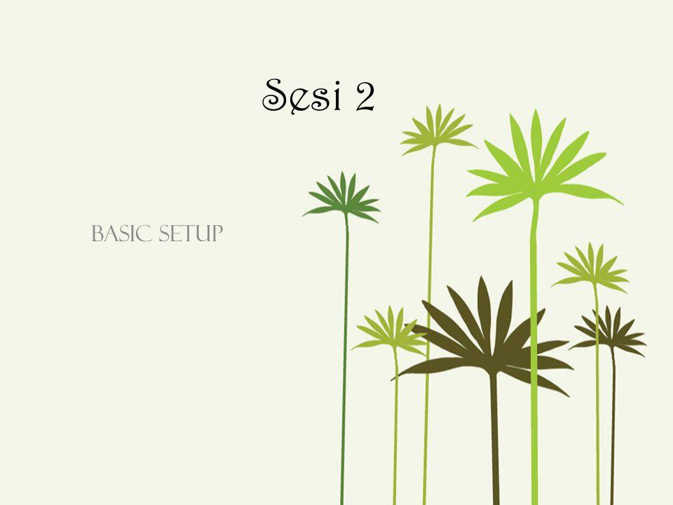 Sesi 2 Basic Setup