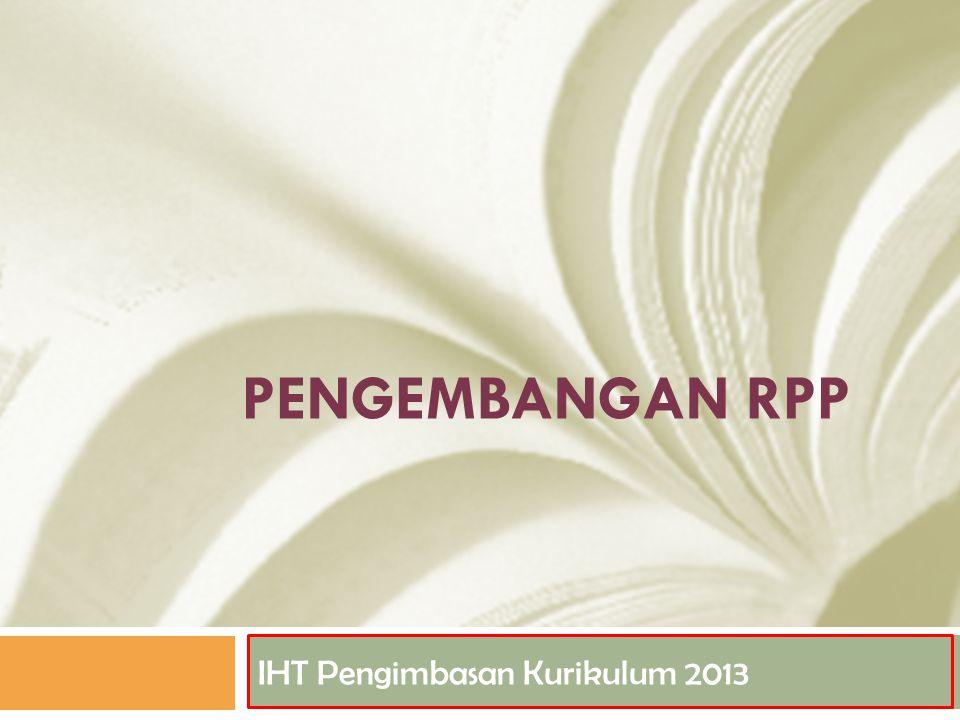 PENGEMBANGAN RPP IHT Pengimbasan Kurikulum 2013