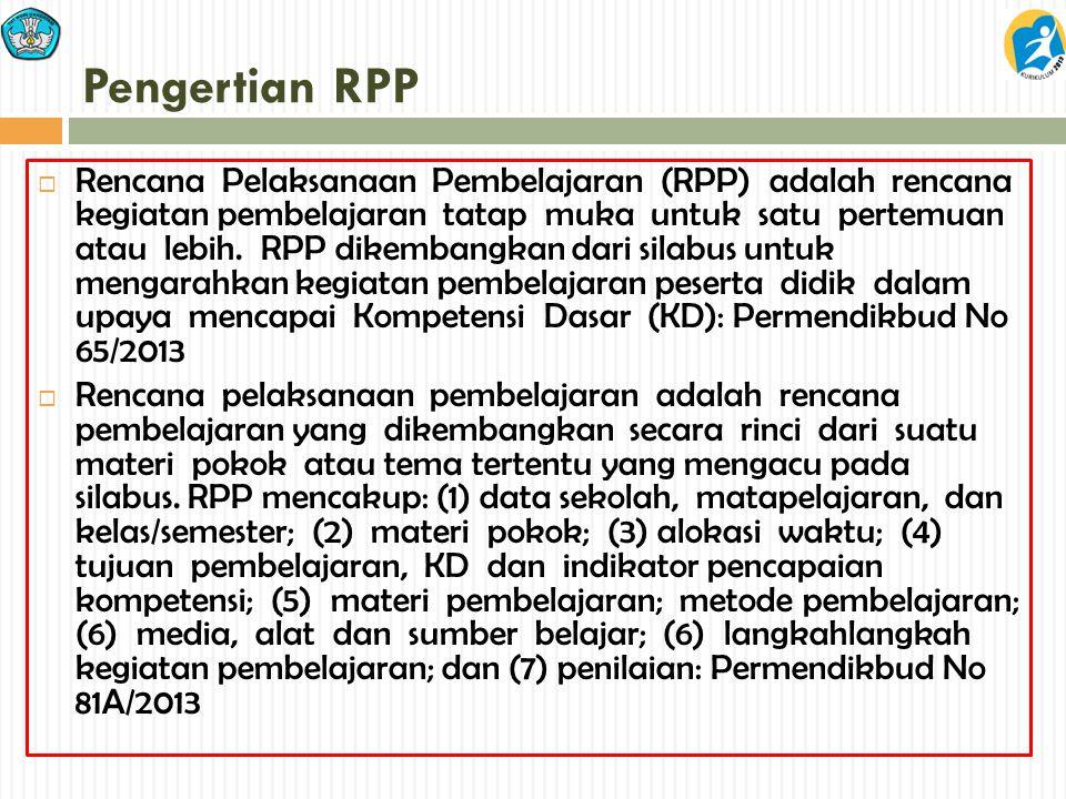 Pengertian RPP  Rencana Pelaksanaan Pembelajaran (RPP) adalah rencana kegiatan pembelajaran tatap muka untuk satu pertemuan atau lebih. RPP dikembang