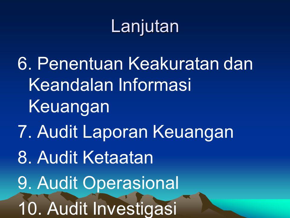 Lanjutan 6.Penentuan Keakuratan dan Keandalan Informasi Keuangan 7.
