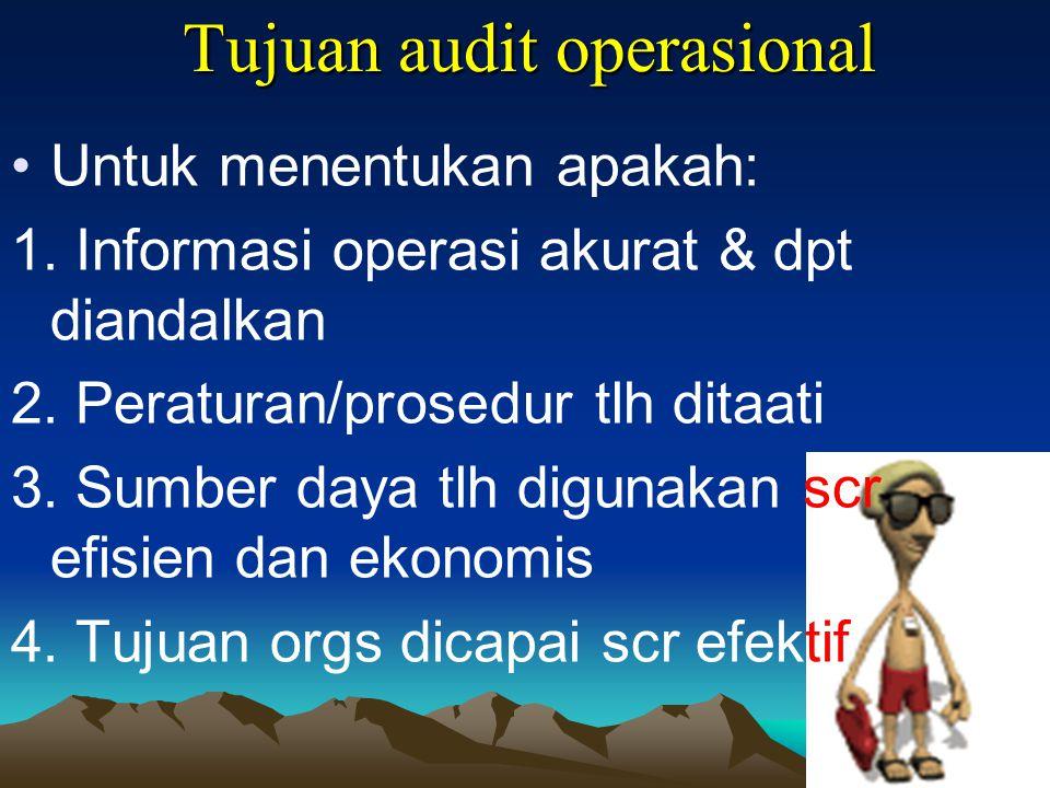 Tujuan audit operasional Untuk menentukan apakah: 1.