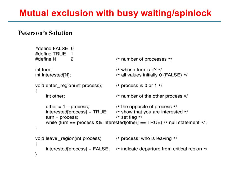 Mutual exclusion with busy waiting/spinlock Peterson's Solution