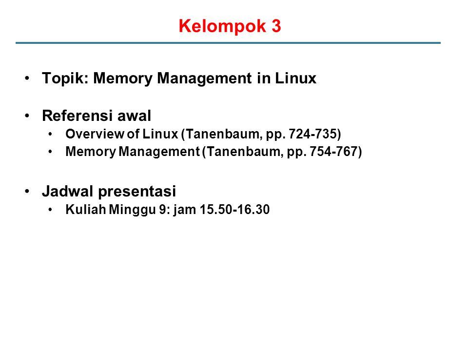 Kelompok 3 Topik: Memory Management in Linux Referensi awal Overview of Linux (Tanenbaum, pp.