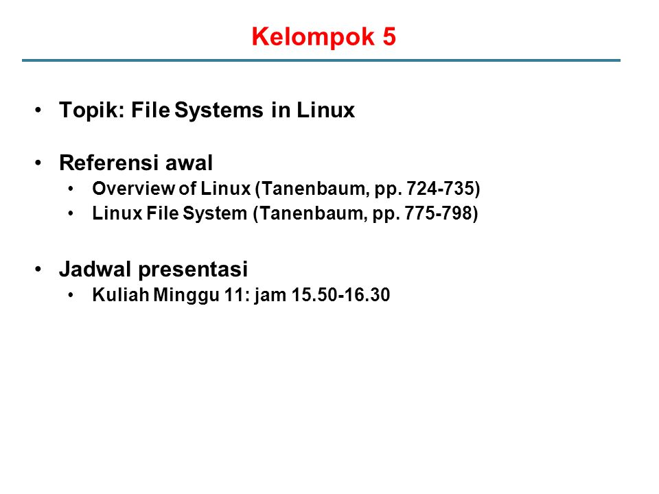 Kelompok 5 Topik: File Systems in Linux Referensi awal Overview of Linux (Tanenbaum, pp.