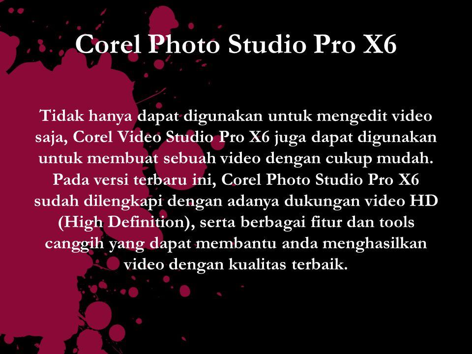 Corel Photo Studio Pro X6 Tidak hanya dapat digunakan untuk mengedit video saja, Corel Video Studio Pro X6 juga dapat digunakan untuk membuat sebuah v