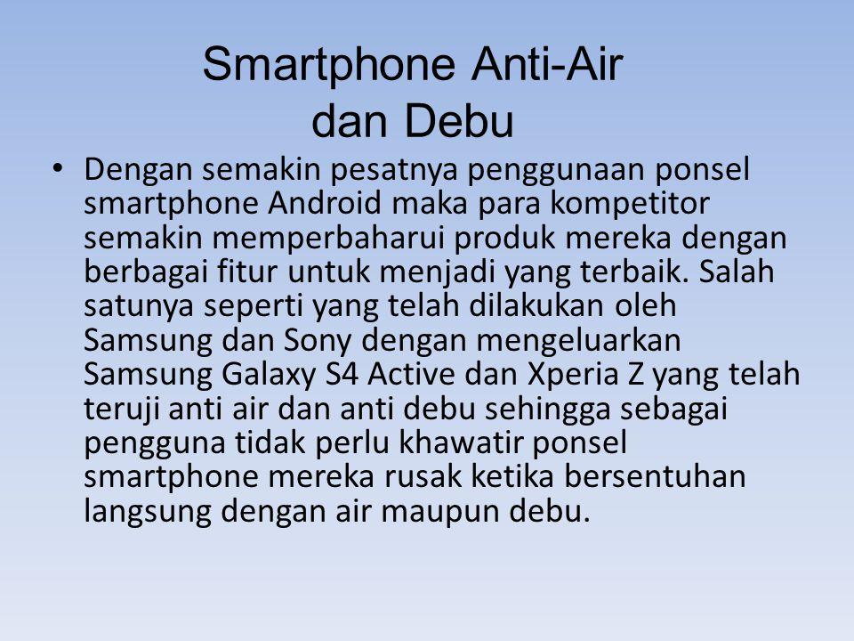 Dengan semakin pesatnya penggunaan ponsel smartphone Android maka para kompetitor semakin memperbaharui produk mereka dengan berbagai fitur untuk menj