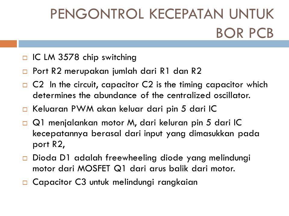 PENGONTROL KECEPATAN UNTUK BOR PCB  IC LM 3578 chip switching  Port R2 merupakan jumlah dari R1 dan R2  C2 In the circuit, capacitor C2 is the timi