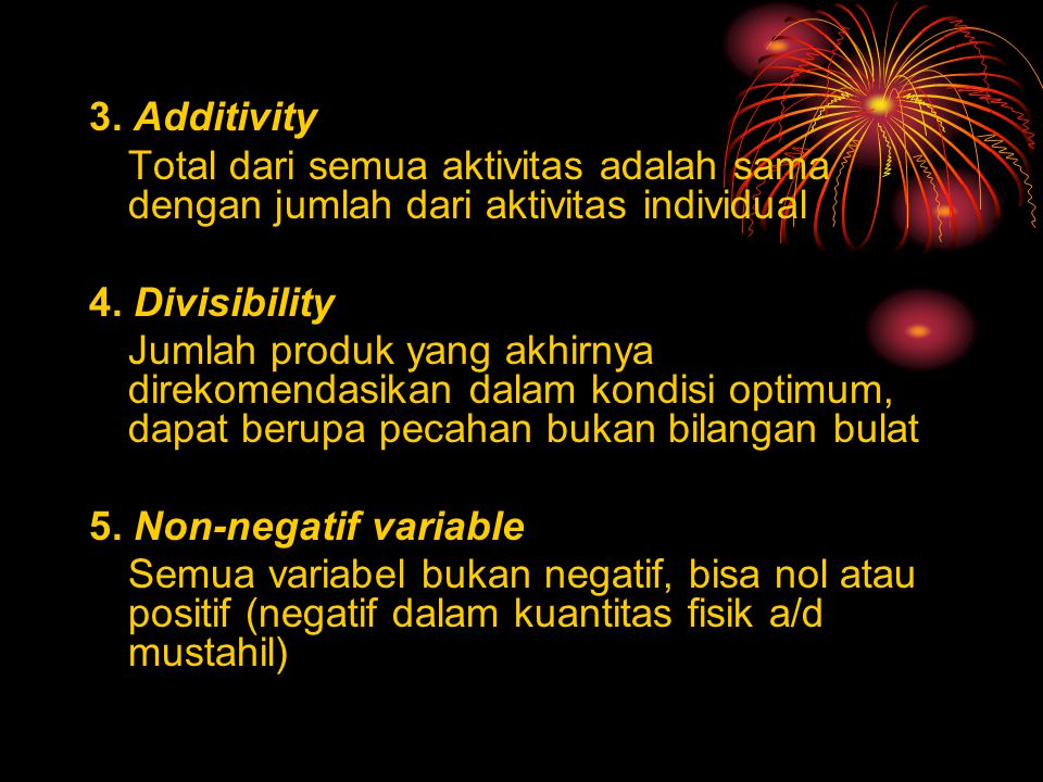 3. Additivity Total dari semua aktivitas adalah sama dengan jumlah dari aktivitas individual 4. Divisibility Jumlah produk yang akhirnya direkomendasi