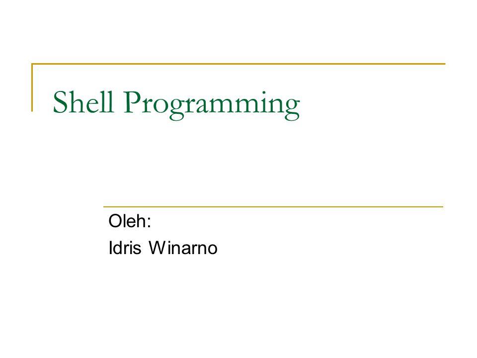 Percobaan 9 # vi coba9.sh #!/bin/bash function quit { exit } function hello { echo Hello.