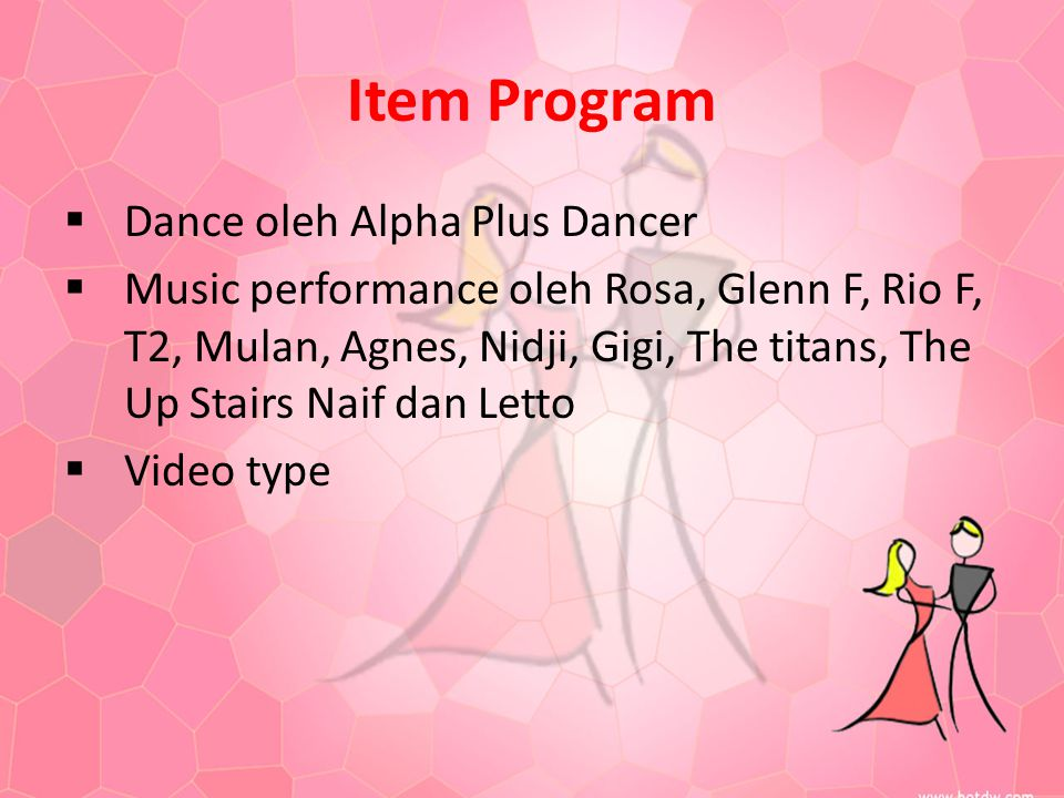 Item Program  Dance oleh Alpha Plus Dancer  Music performance oleh Rosa, Glenn F, Rio F, T2, Mulan, Agnes, Nidji, Gigi, The titans, The Up Stairs Na